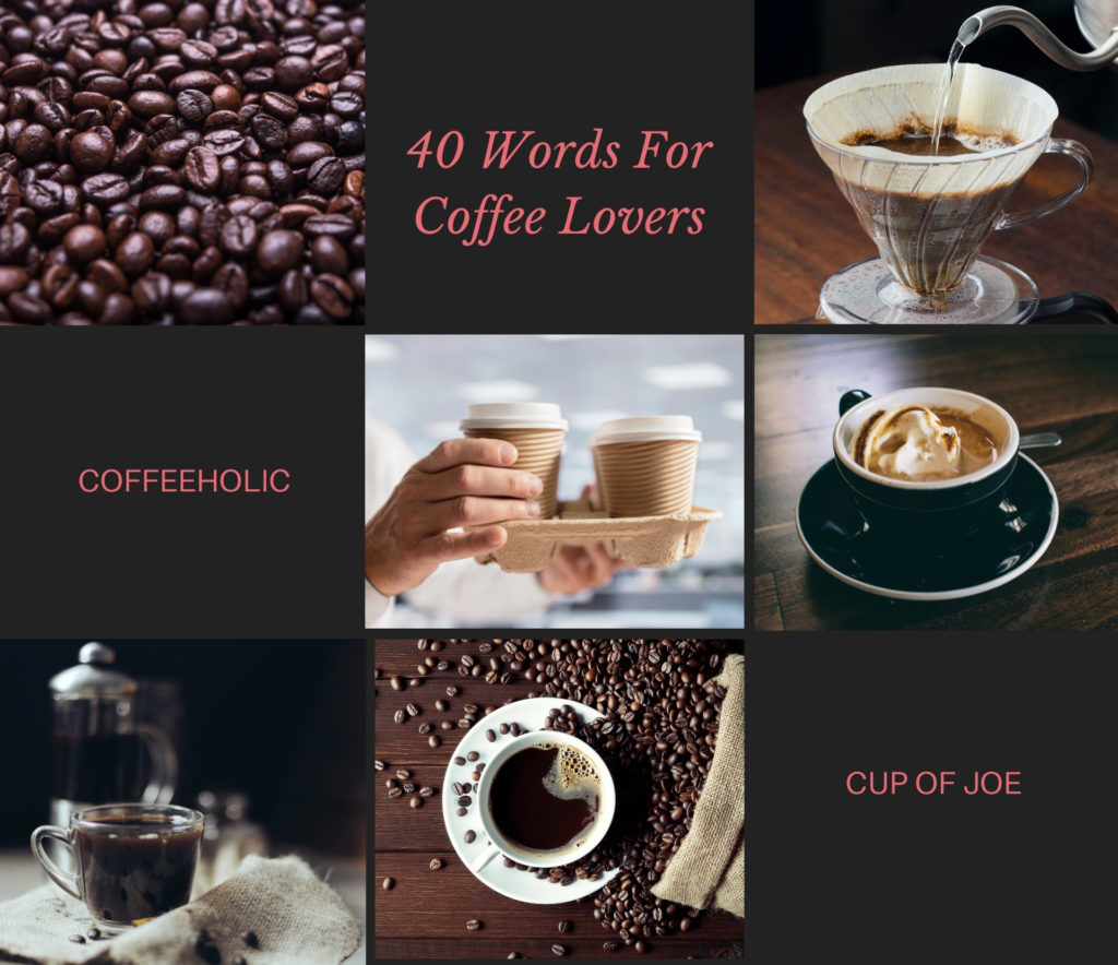 40 Words For Coffee Lovers You Should Know About